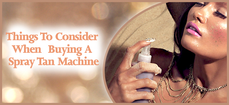 things-to-consider-when-buying-a-spray-tan-machine