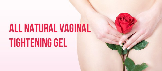 all natural vaginal tightening gel
